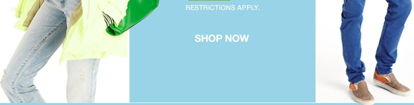 RESTRICTIONS APPLY. SHOP NOW