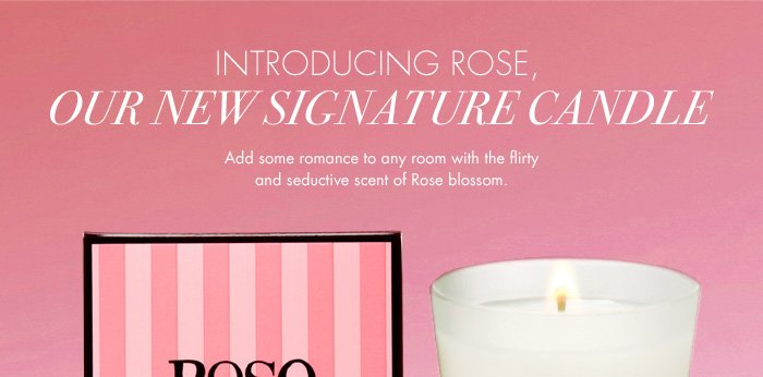 Introducing Rose, Our new signature candle