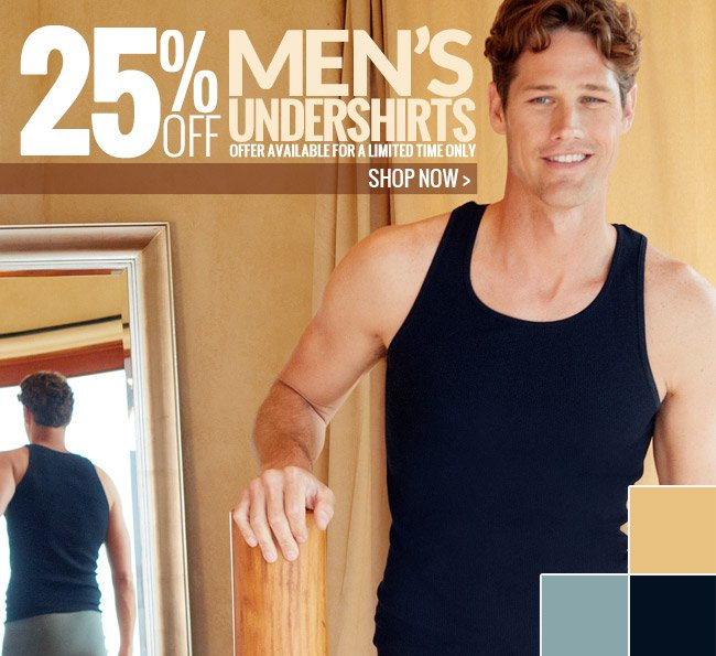 25% Off All Men's Undershirts