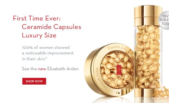 First Time Ever: Ceramide Capsules Luxury Size. 100% of women showed a noticeable improvement in their skin.* See the new Elizabeth Arden. TRY IT FOR FREE TODAY. SHOP NOW.