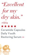 """Excellent for my dry skin."" - nikita. Ceramide Capsules Daily Youth Restoring Serum."