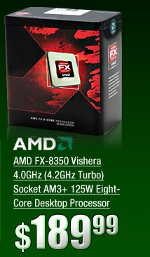 AMD FX-8350 Vishera 4.0GHz (4.2GHz Turbo) Socket AM3+ 125W Eight-Core Desktop Processor