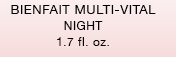 BIENFAIT MULTI-VITAL NIGHT | 1.7 fl. oz.