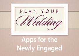 Plan Your Wedding - Apps for the Newly Engaged