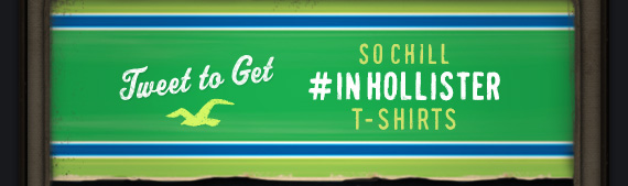 Tweet to get SO CHILL #INHOLLISTER T-SHIRTS