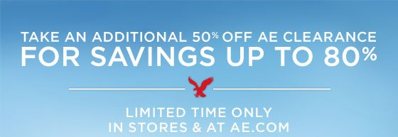 Take An Additional 50% Off AE Clearance For Savings Up To 80% | Limited Time Only | In Stores & At AE.com
