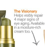 The Visionary Helps visibly repair 4 major signs of eye aging Available in a moisture rich cream too