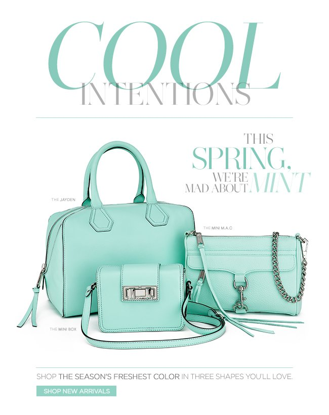 Cool Intentions: This Spring We're Mad About Mint. Shop the Season's Freshest Color in Three Shapes You'll Love.