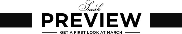 Sneak Preview - Get A First Look At March