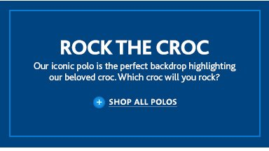 ROCK THE CROC. SHOP ALL POLOS