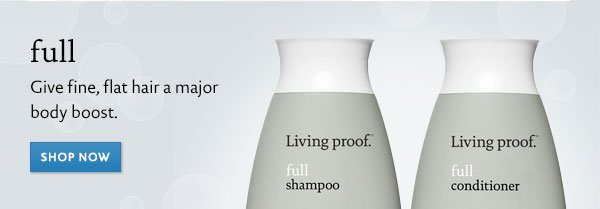 Living Proof Full Shampoo and Conditioner.