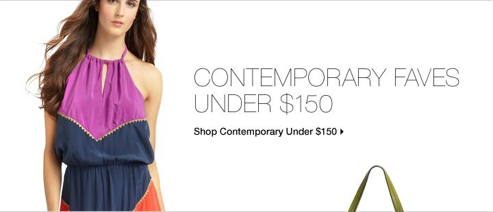 Contemporary Faves Under $150