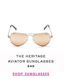 The Heritage Aviator Sunglasses $98 - SHOP SUNGLASSES