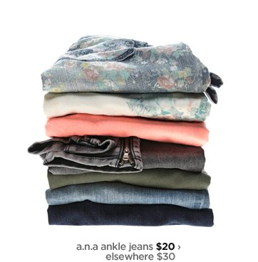 a.n.a ankle jeans $20› elsewhere $30