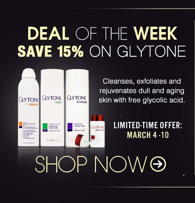 Deal of the Week: Save 15% on Glytone Cleanses, exfoliates and rejuvenates dull and aging skin with free glycolic acid.  Shop Now>>