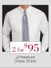 2 for $95 - Traveler Dress Shirts