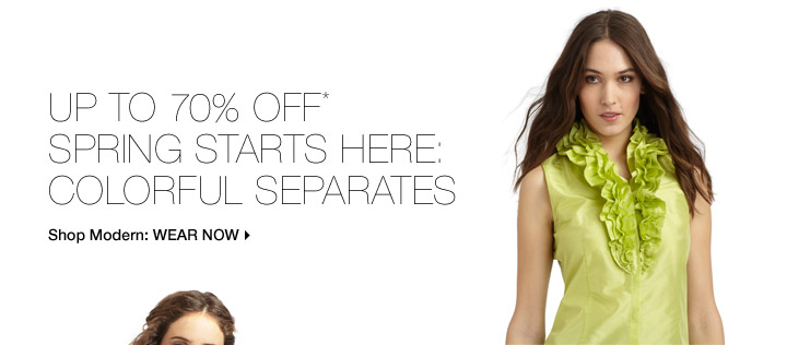 Up To 70% Off*Spring Starts Here: Colorful Separates