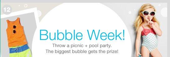 Bubble Week!