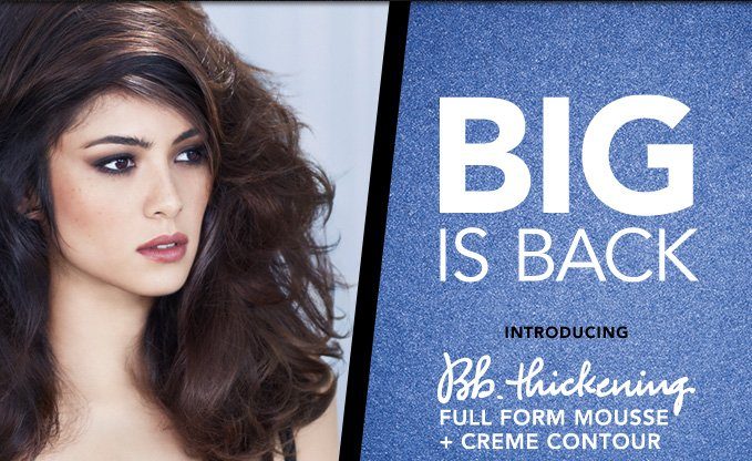 BIG IS BACK introducing Bb.Thickening Full Form Mousse + Creme Contour
