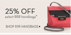 25% off select RRR handbags*