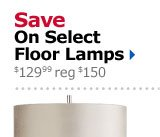 Save On Select Floor Lamps