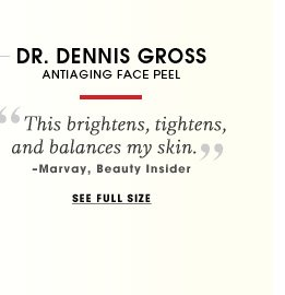 Dr. Dennis Gross. Antiaging face peel. This brightens, tightens, and balances my skin. - Marvay, Beauty Insider. See full size