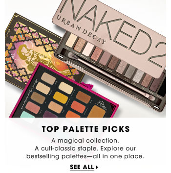 Top Palette Picks. A magical collection. A cult-classic staple. Explore our bestselling palettes - all in one place. See all