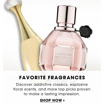 Sephora Favorites: Fragrances. Discover addictive classics, explosive floral scents, and more top picks proven to make a lasting impression. Shop now