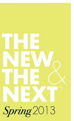 THE NEW & THE NEXT Spring 2013