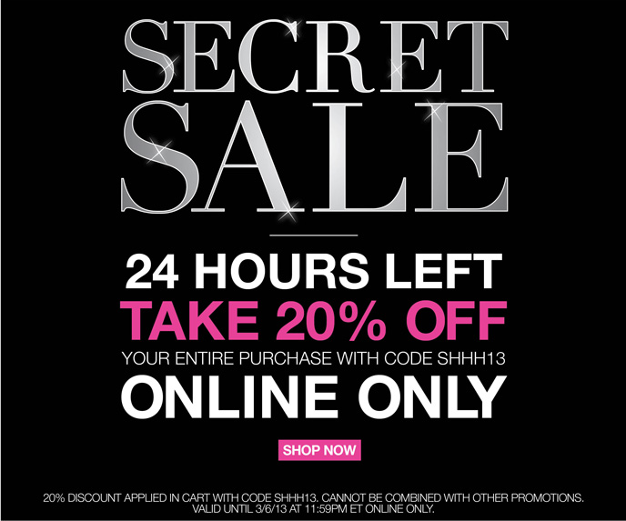 Secret Sale 24 Hours Only Take 20% Off Your Purchase with Code SHHH13 Online Only
