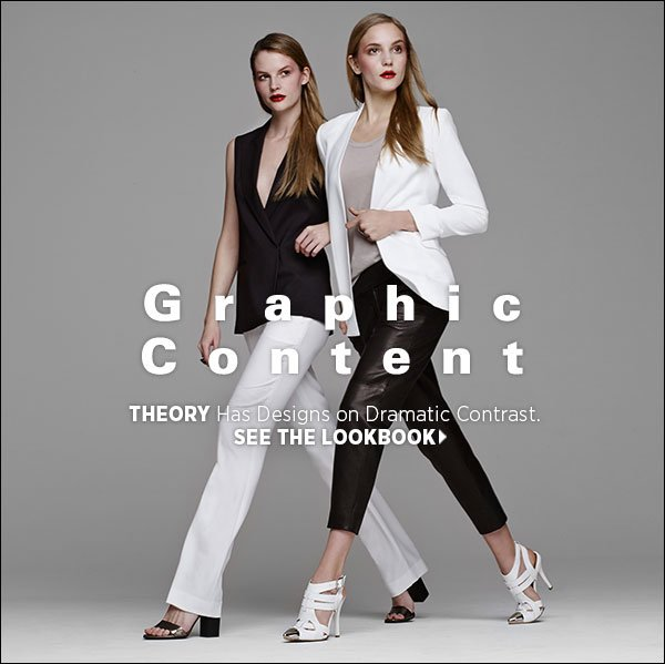 Master modern glamour with Theory. Everyone's go-to for wardrobe staples delivers a gorgeous, graphic spring collection that's big on drama. Shop Theory >>
