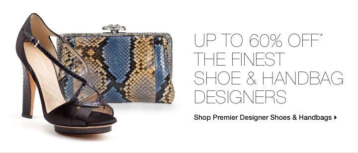 Up To 60% Off* The Finest Shoe & Handbag Designers