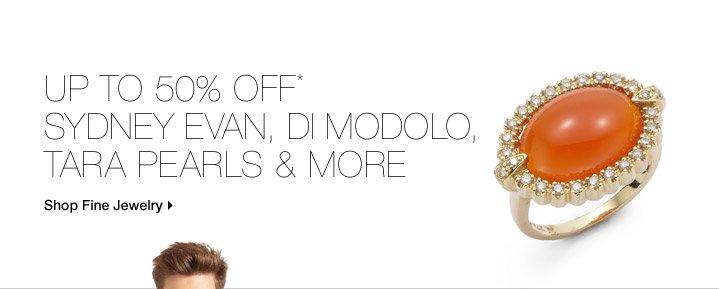 Up To 50% Off* Sydney Evan, Di Modolo, Tara Pearls & More
