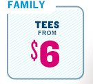 FAMILY | TEES FROM $6