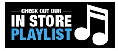 Check out our In-Store Playlist.