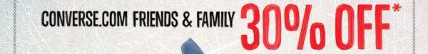CONVERSE.COM FRIENDS & FAMILY 30% OFF*