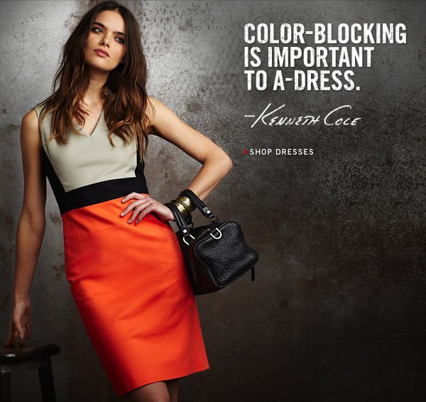 COLOR–BLOCKING IS IMPORTANT TO A–DRESS. KENNETH COLE / SHOP DRESSES