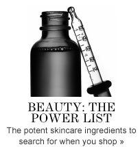 BEAUTY: the power list The potent skincare ingredients to search for when you shop»