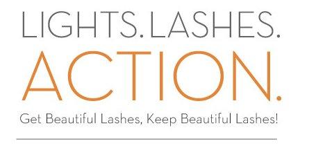 LIGHTS. LASHES. ACTION. Get Beautiful Lashes, Keep Beautiful Lashes!