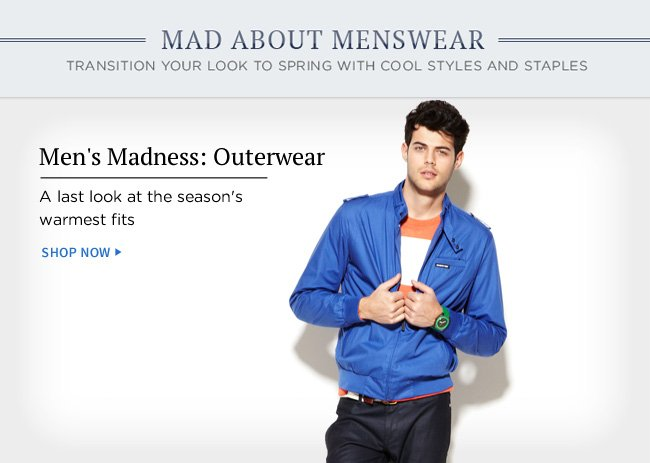 Men's Madness: Outerwear | Shop Now