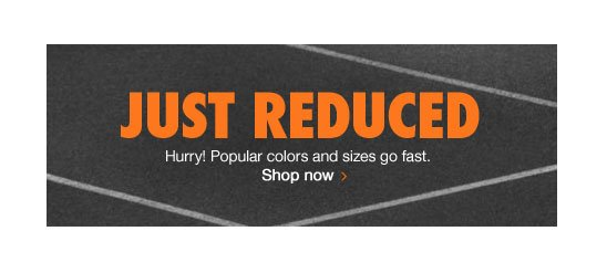 JUST REDUCED | Hurry! Popular colors and sizes go fast. Shop now