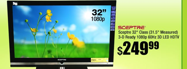 "Sceptre 32"" Class (31.5"" Measured) 3-D Ready 1080p 60Hz 3D LED HDTV"