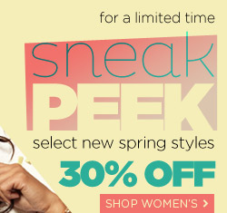 Sneak Peek! For a limited time, get 30% Off select NEW spring styles!