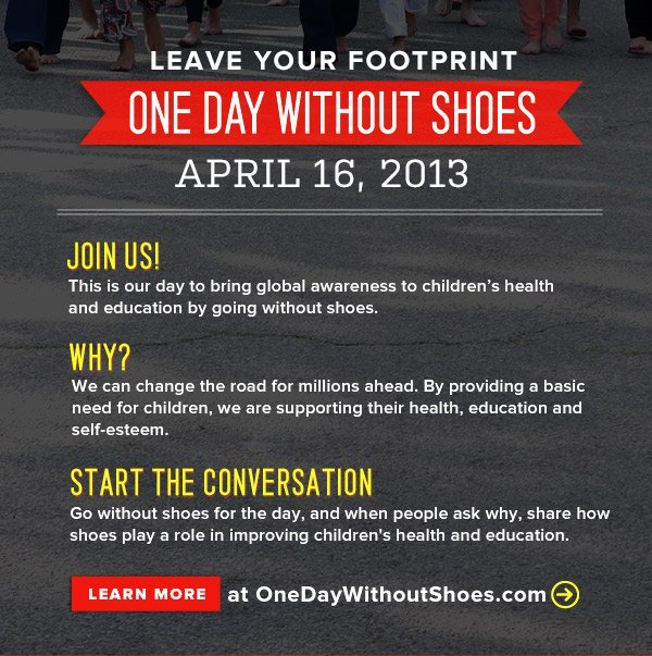 Leave Your Footprint - One Day Without Shoes - April 16, 2013