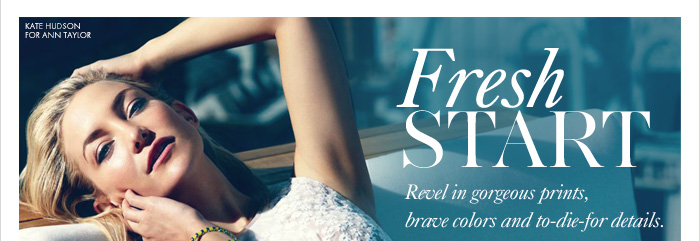 FRESH START Revel in gorgeous prints, brave colors and to-die-for details.