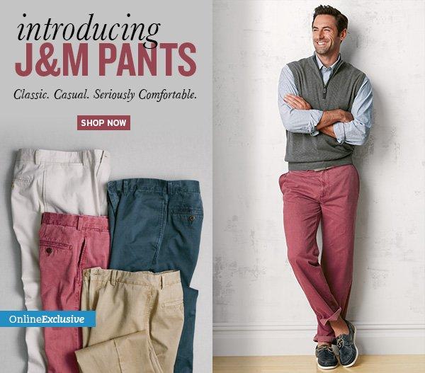 Introducing J&M Pants