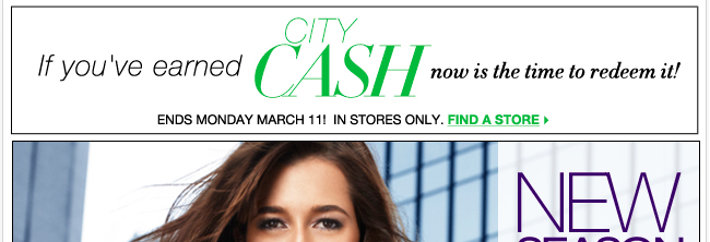 Redeem your City Cash through Monday, March 11! You've earned it!