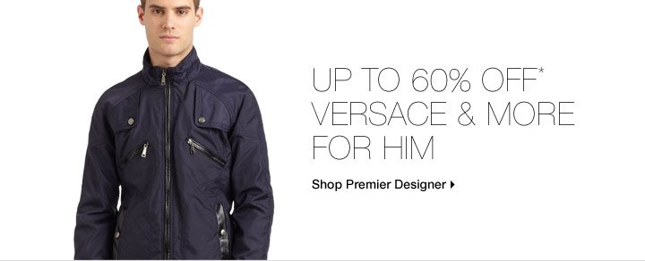 Up To 60% Off* Versace & More For Him