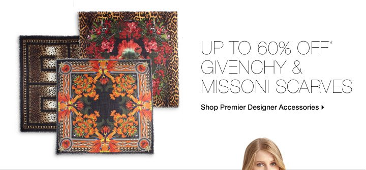 Up To 60% Off* Givenchy & Missoni Scarves