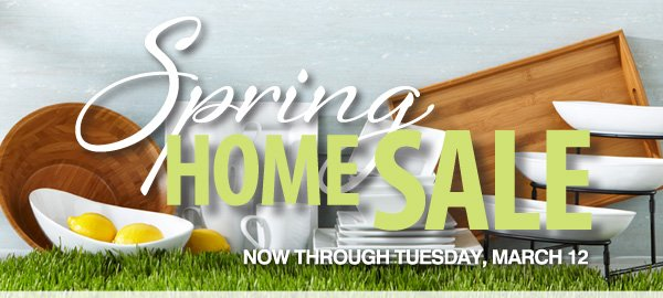 Spring Home Sale Now through Tuesday, March 12